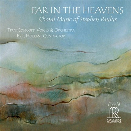 Stephen Paulus Far In the Heavens REFERENCE RECORDINGS CD