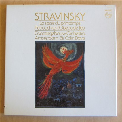 Stravinsky The three complete ballets Petrushka, La sacre du Printemps, L'oiseau de feu Concertgebouw Orchestra Sir Colin Davis PHILIPS