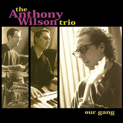 The Anthony Wilson Trio Our Gang  GROOVE NOTE 180g 45rpm 2LP