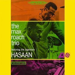 The Max Roach Trio Feat The Legendary Hasaan Atlantic Speakers Corners