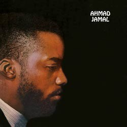 """The Piano Scene Of Ahmad Jamal"" - Ahmad Jamal (p); Ray Crawford (g); Eddie Calhoun (b); Walter Perkins (dr) EPIC SPEAKERS CORNER"