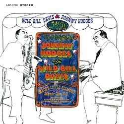 Wild Bill Davis And Johnny Hodges In Atlantic City RCA Speakers Corner